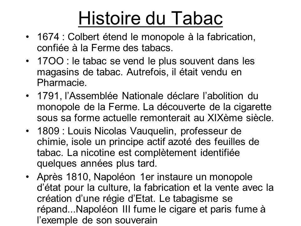 Histoire du Tabac 1674 : Colbert étend le monopole à la fabrication, confiée à la Ferme des tabacs.