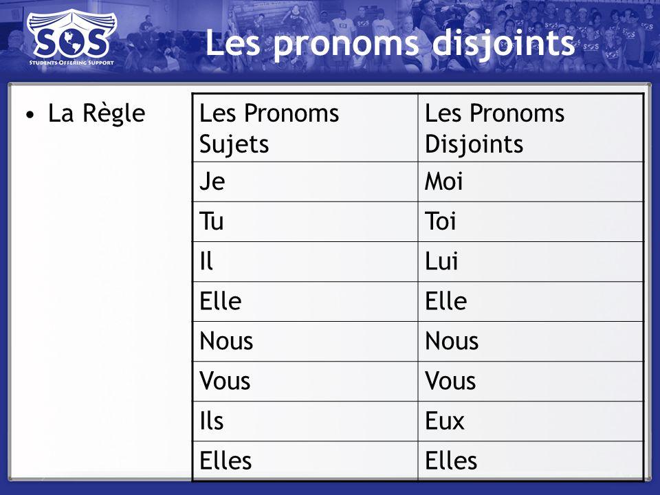 Les pronoms disjoints La Règle Les Pronoms Sujets