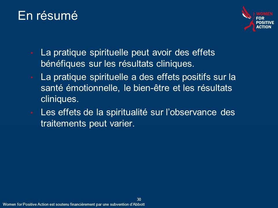 En résumé La pratique spirituelle peut avoir des effets bénéfiques sur les résultats cliniques.