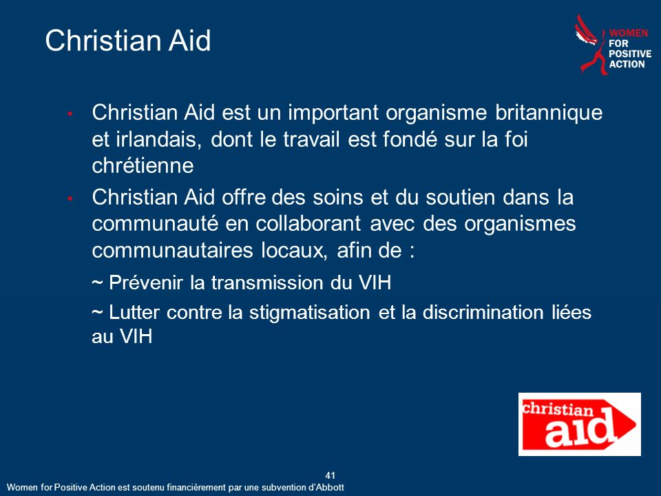 Christian Aid Christian Aid est un important organisme britannique et irlandais, dont le travail est fondé sur la foi chrétienne.