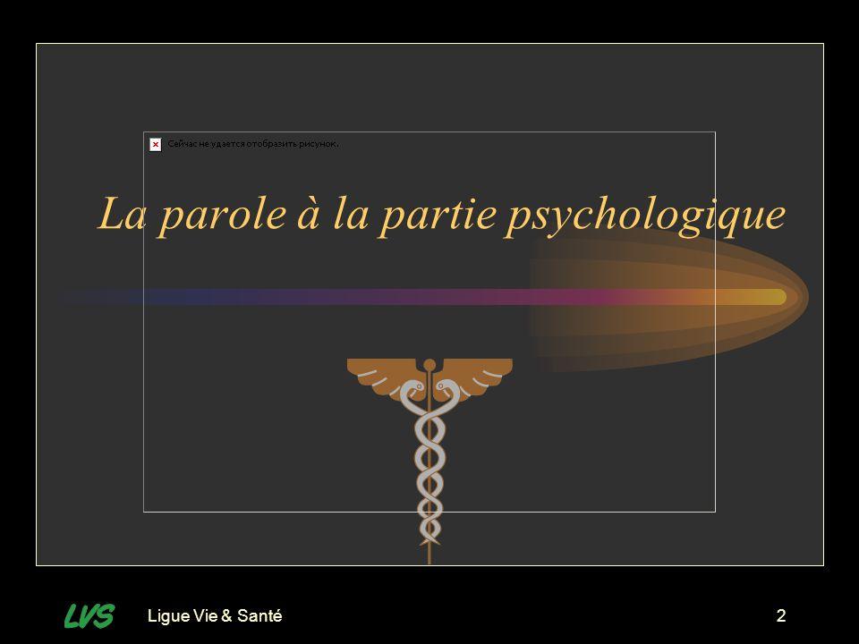La parole à la partie psychologique
