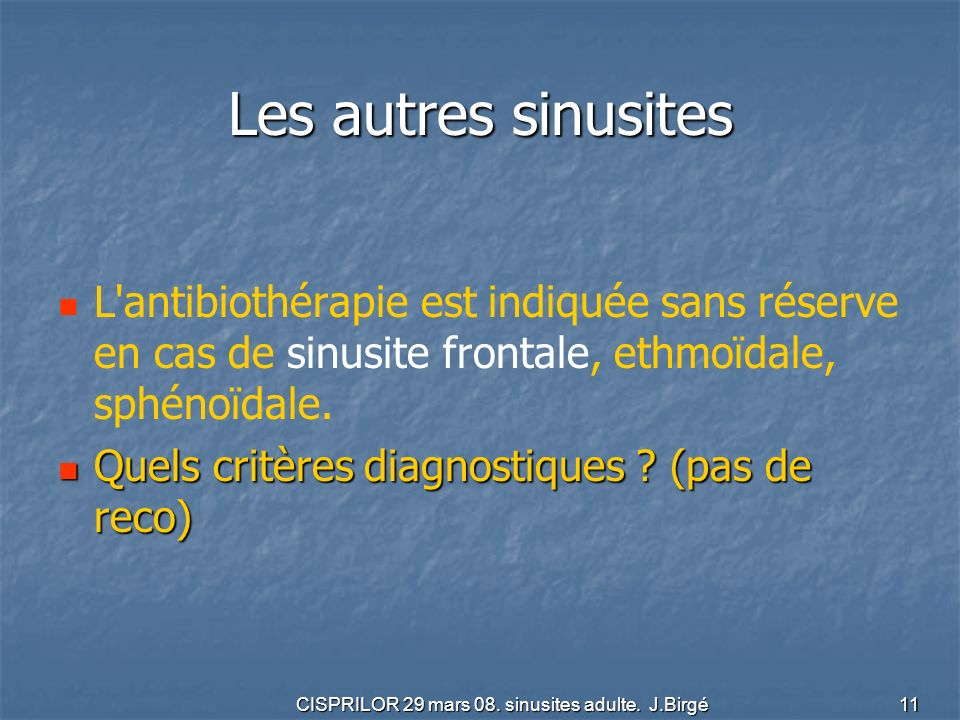 CISPRILOR 29 mars 08. sinusites adulte. J.Birgé