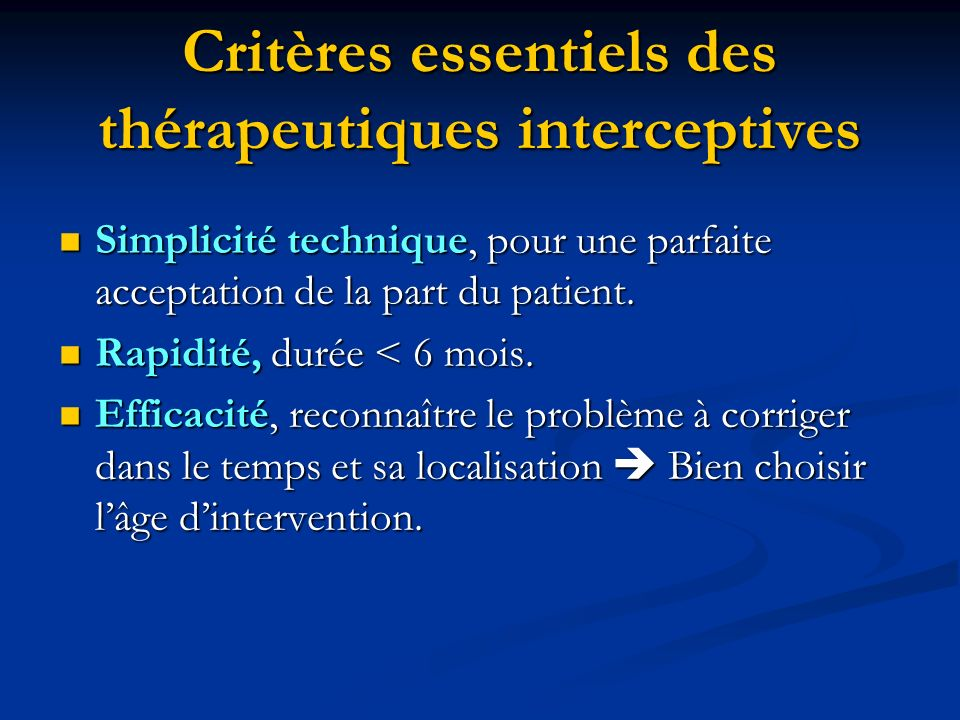 Critères essentiels des thérapeutiques interceptives