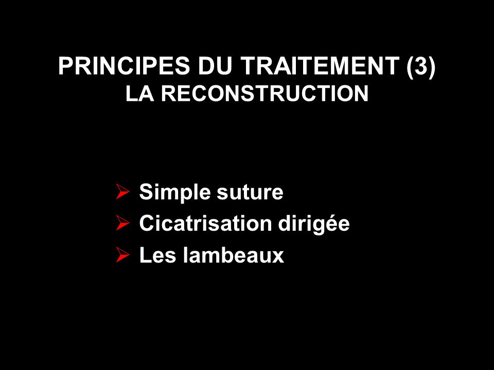 PRINCIPES DU TRAITEMENT (3) LA RECONSTRUCTION