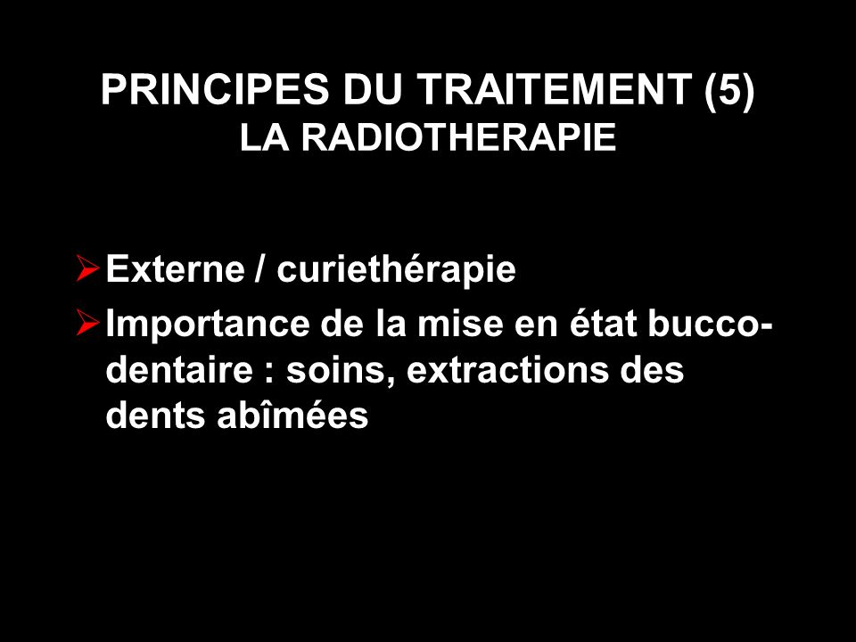 PRINCIPES DU TRAITEMENT (5) LA RADIOTHERAPIE