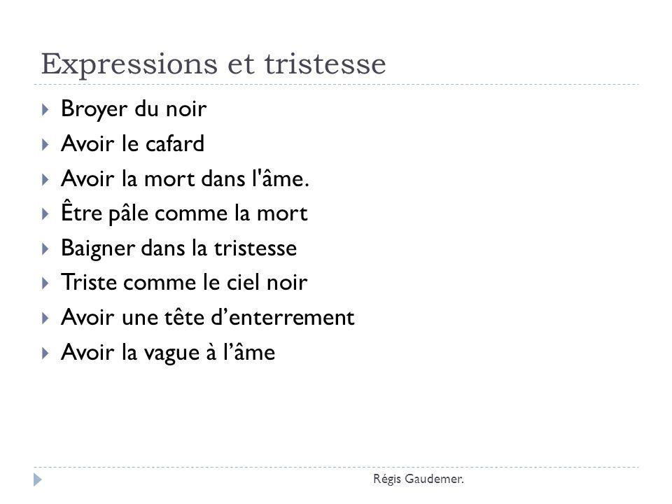 Expressions et tristesse
