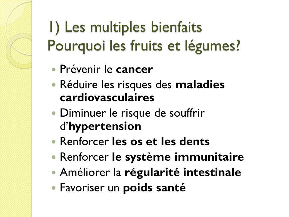 1) Les multiples bienfaits Pourquoi les fruits et légumes
