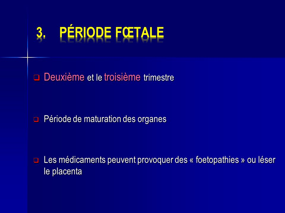 Période fœtale Deuxième et le troisième trimestre
