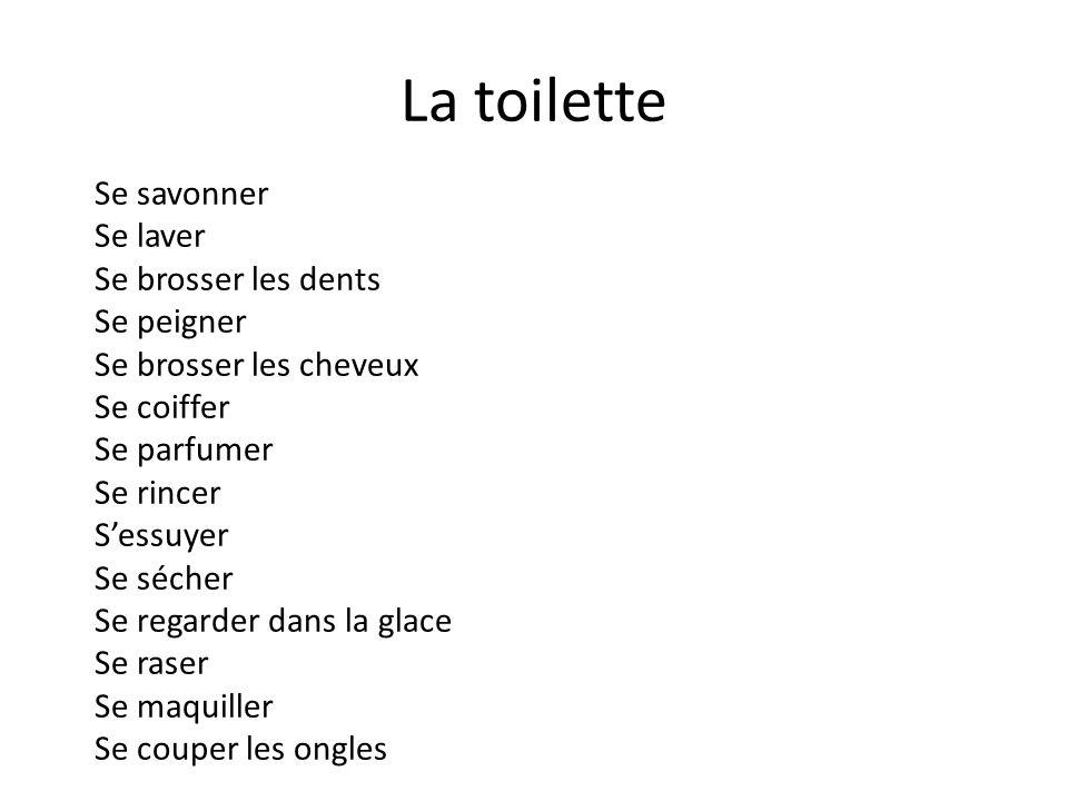 La toilette Se savonner Se laver Se brosser les dents Se peigner