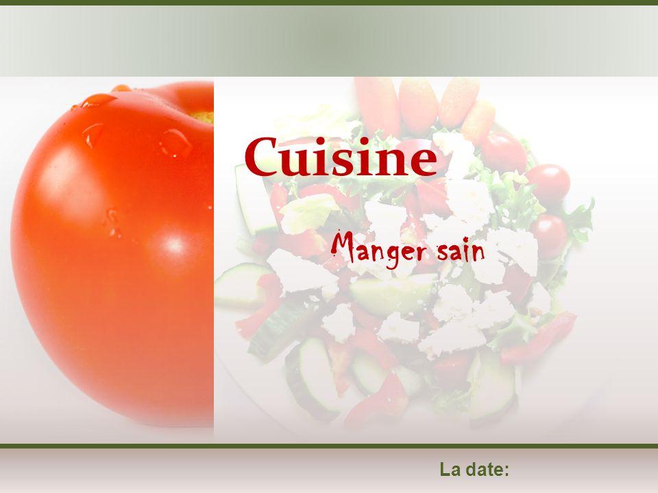 Cuisine Manger sain La date: