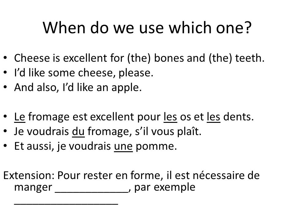 When do we use which one Cheese is excellent for (the) bones and (the) teeth. I'd like some cheese, please.