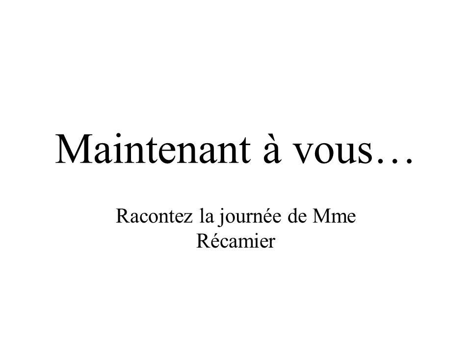 Racontez la journée de Mme Récamier