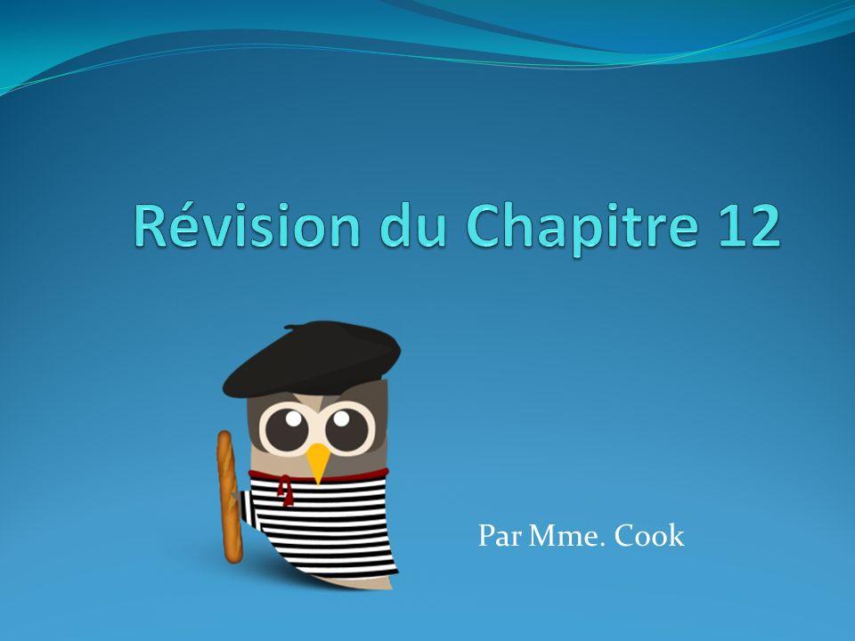 Révision du Chapitre 12 Par Mme. Cook