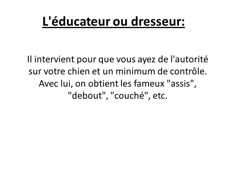 L éducateur ou dresseur: