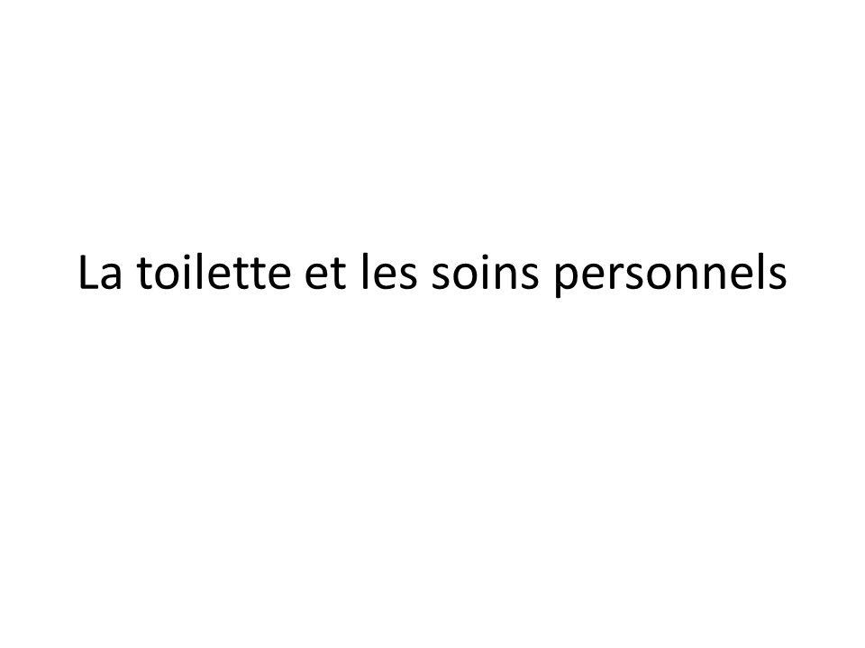 La toilette et les soins personnels