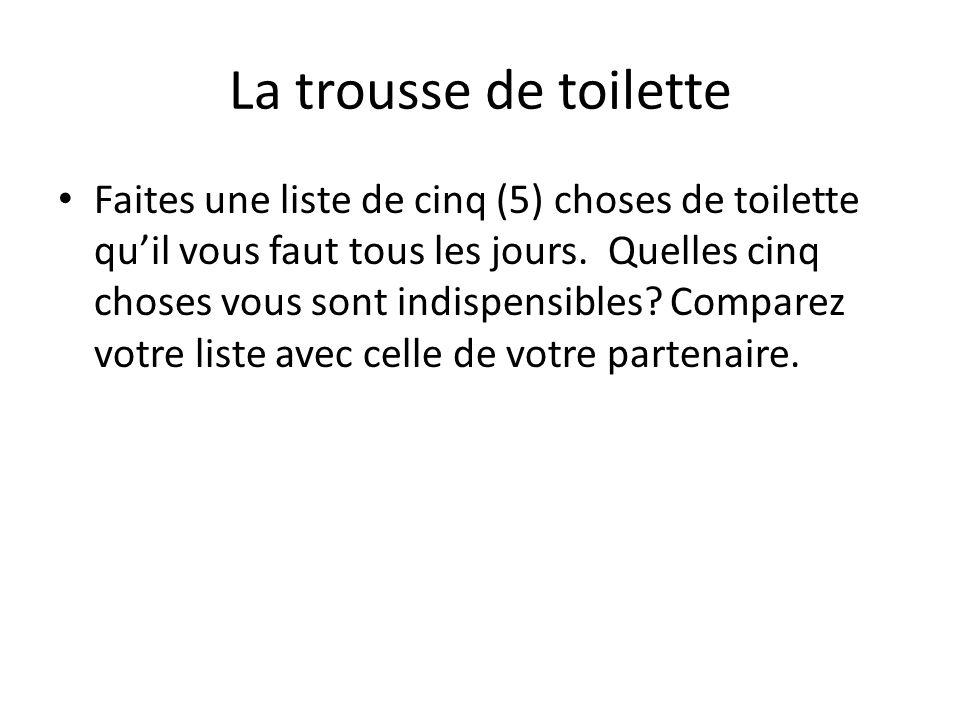 La trousse de toilette