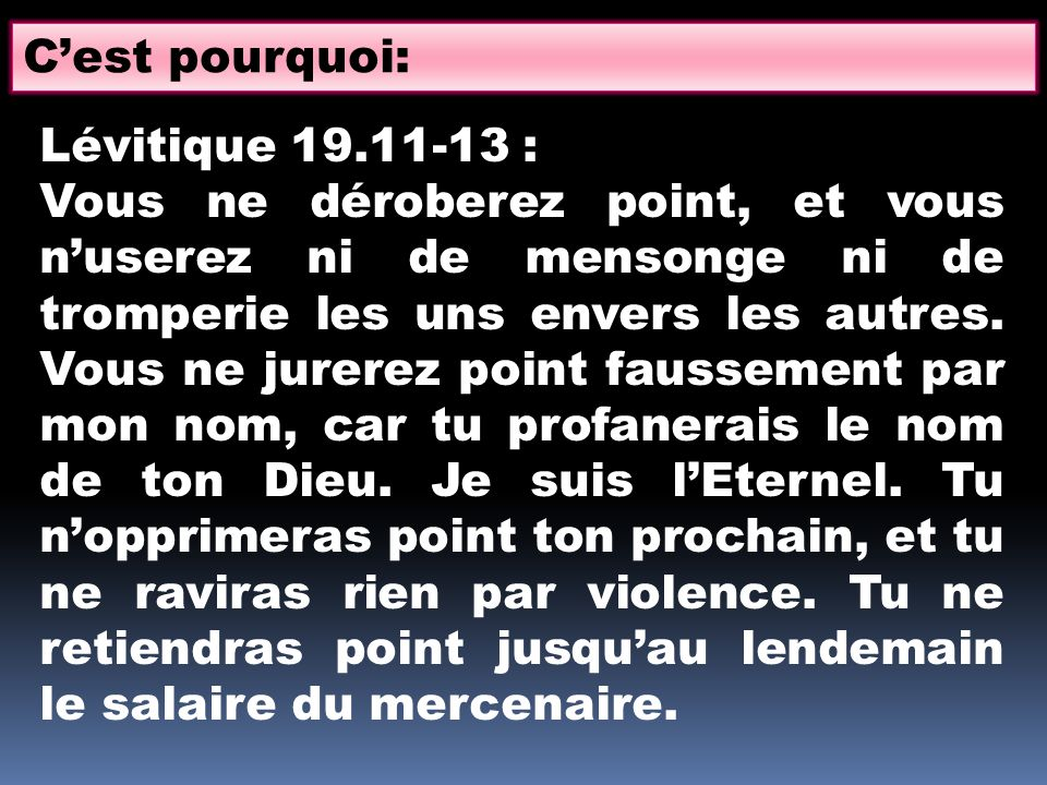C'est pourquoi: Lévitique 19.11-13 :