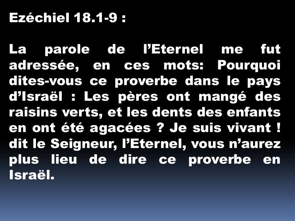Ezéchiel 18.1-9 :