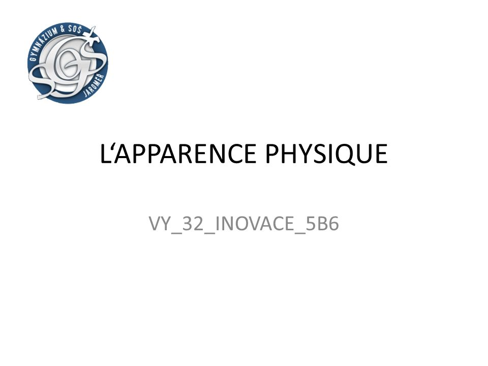 L'APPARENCE PHYSIQUE VY_32_INOVACE_5B6