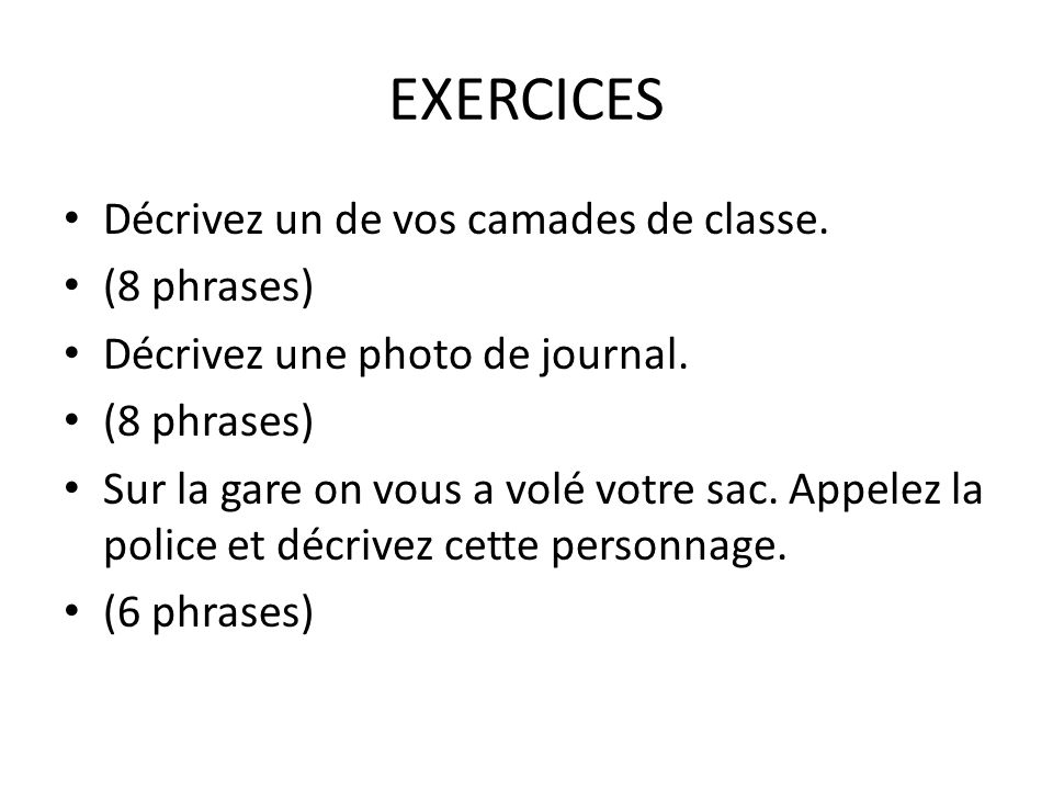 EXERCICES Décrivez un de vos camades de classe. (8 phrases)