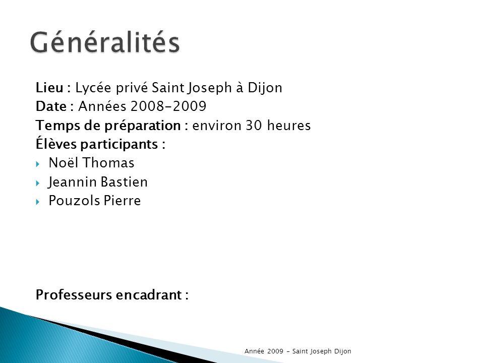 Généralités Lieu : Lycée privé Saint Joseph à Dijon