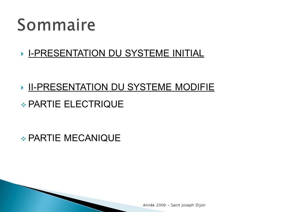 Sommaire I-PRESENTATION DU SYSTEME INITIAL