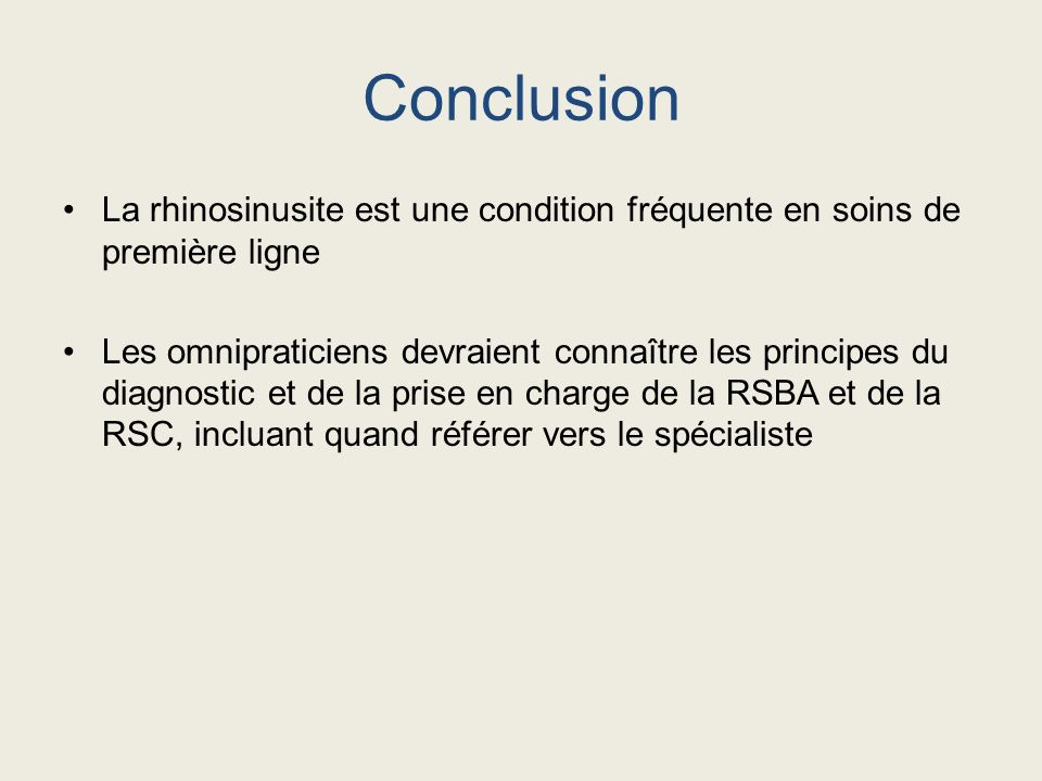 ConclusionLa rhinosinusite est une condition fréquente en soins de première ligne.