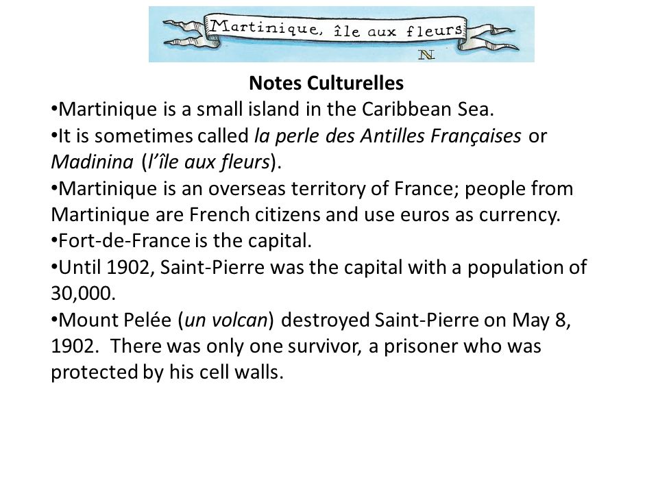 Notes Culturelles Martinique is a small island in the Caribbean Sea.