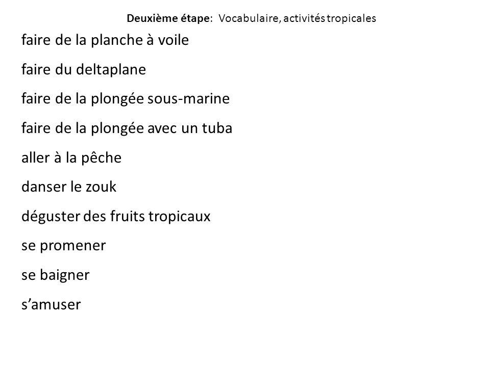 Deuxième étape: Vocabulaire, activités tropicales