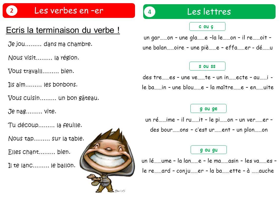 Ecris la terminaison du verbe ! Les lettres