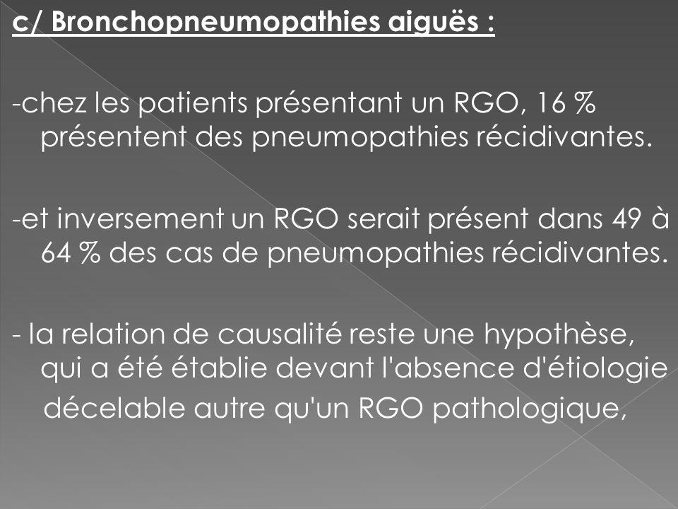 c/ Bronchopneumopathies aiguës :
