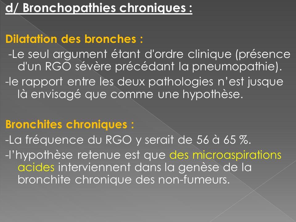 d/ Bronchopathies chroniques :
