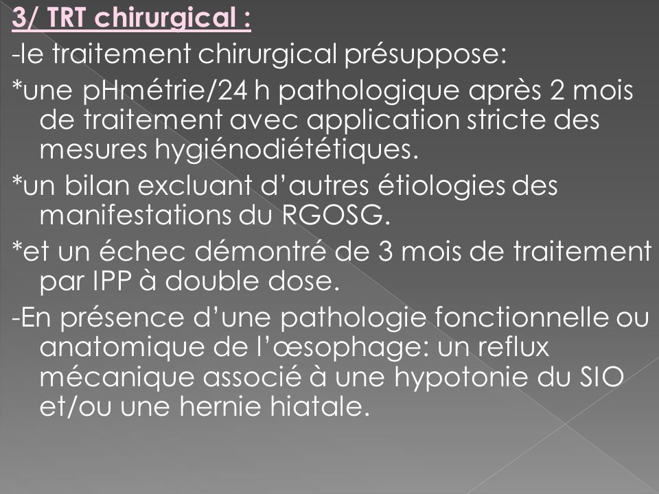 3/ TRT chirurgical : -le traitement chirurgical présuppose: