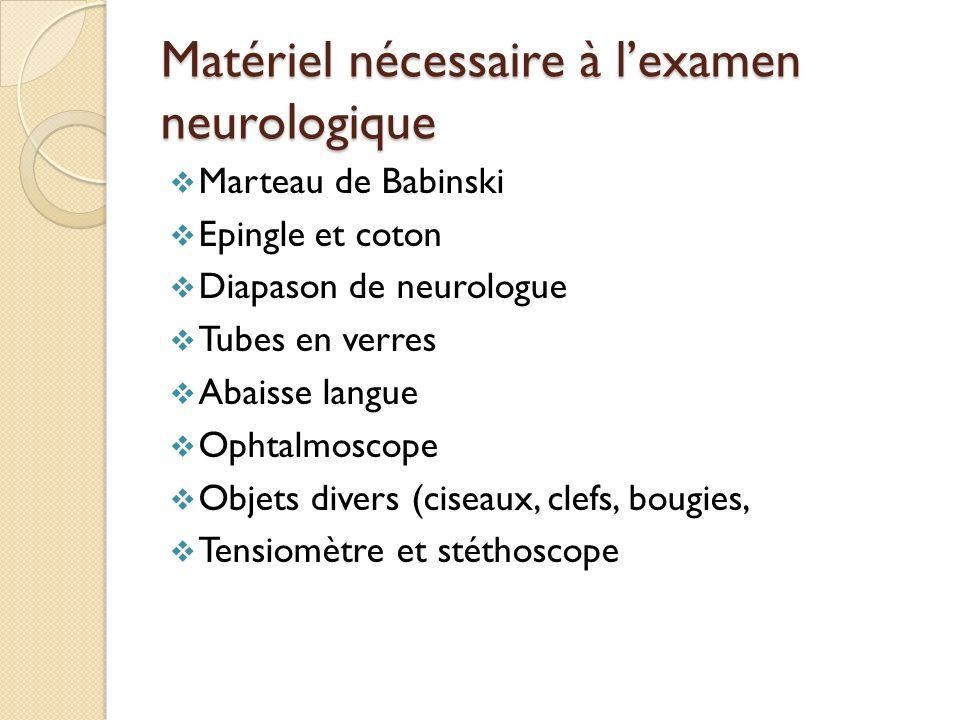 Matériel nécessaire à l'examen neurologique