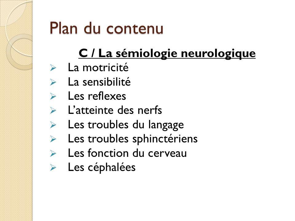 C / La sémiologie neurologique