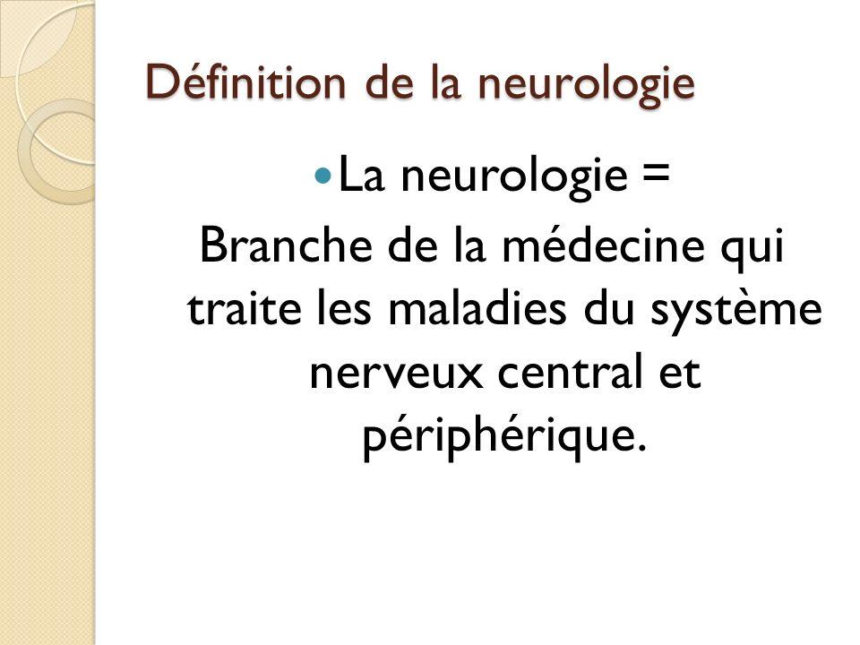 Définition de la neurologie