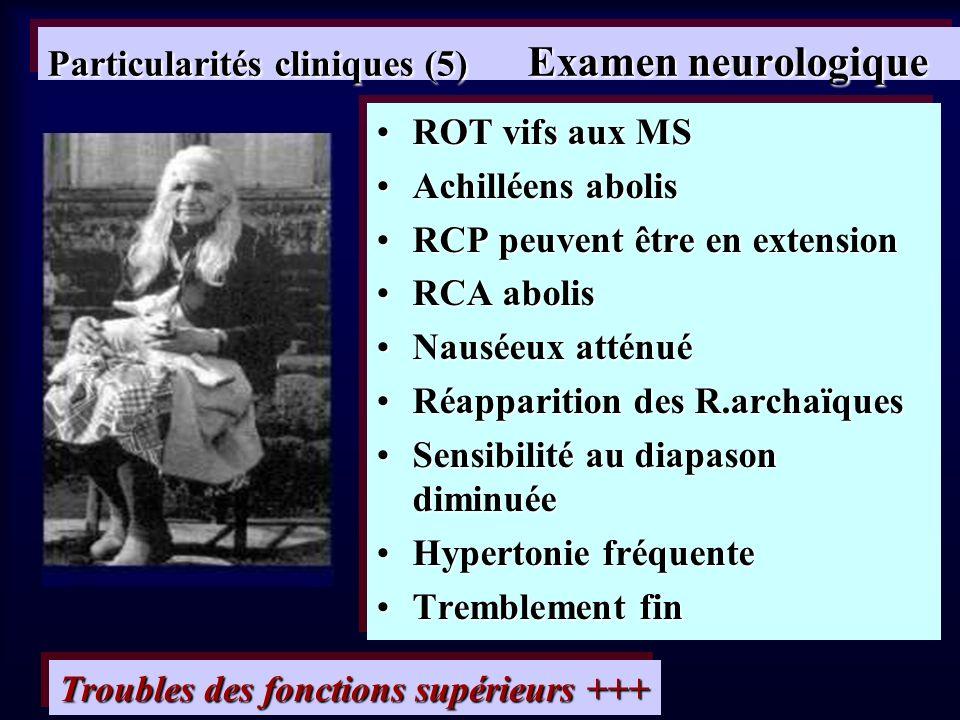 Particularités cliniques (5) Examen neurologique