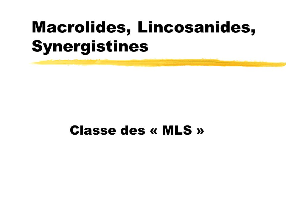 Macrolides, Lincosanides, Synergistines