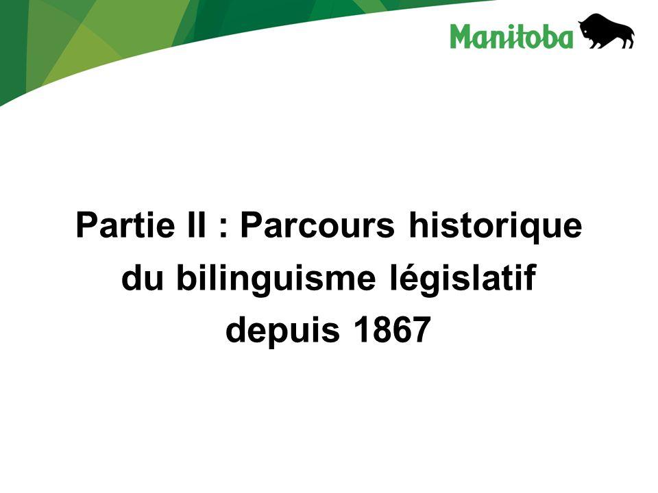 Partie II : Parcours historique du bilinguisme législatif depuis 1867