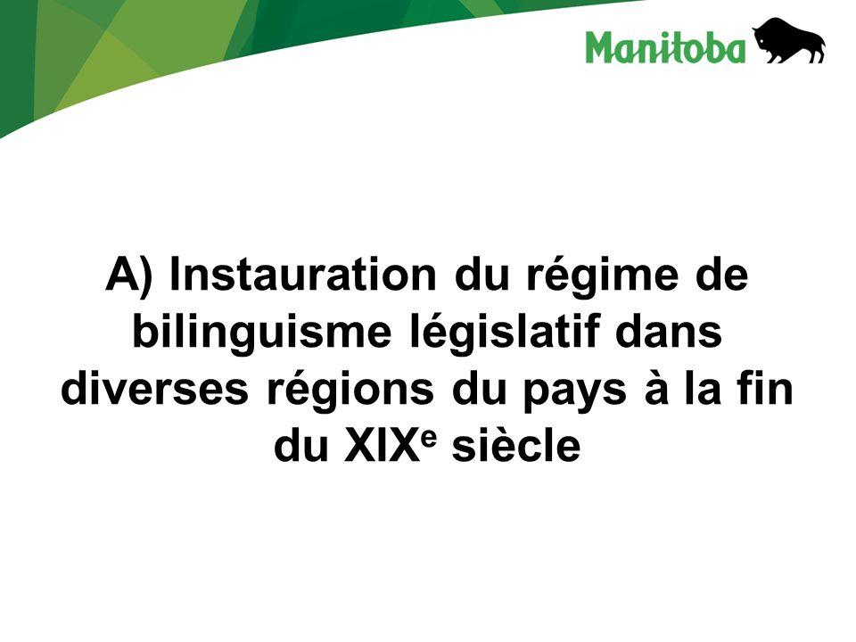 A) Instauration du régime de bilinguisme législatif dans diverses régions du pays à la fin du XIXe siècle