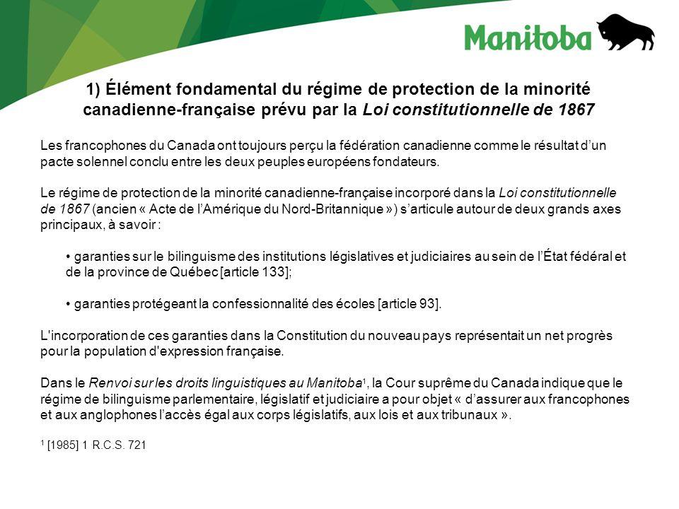 1) Élément fondamental du régime de protection de la minorité canadienne-française prévu par la Loi constitutionnelle de 1867