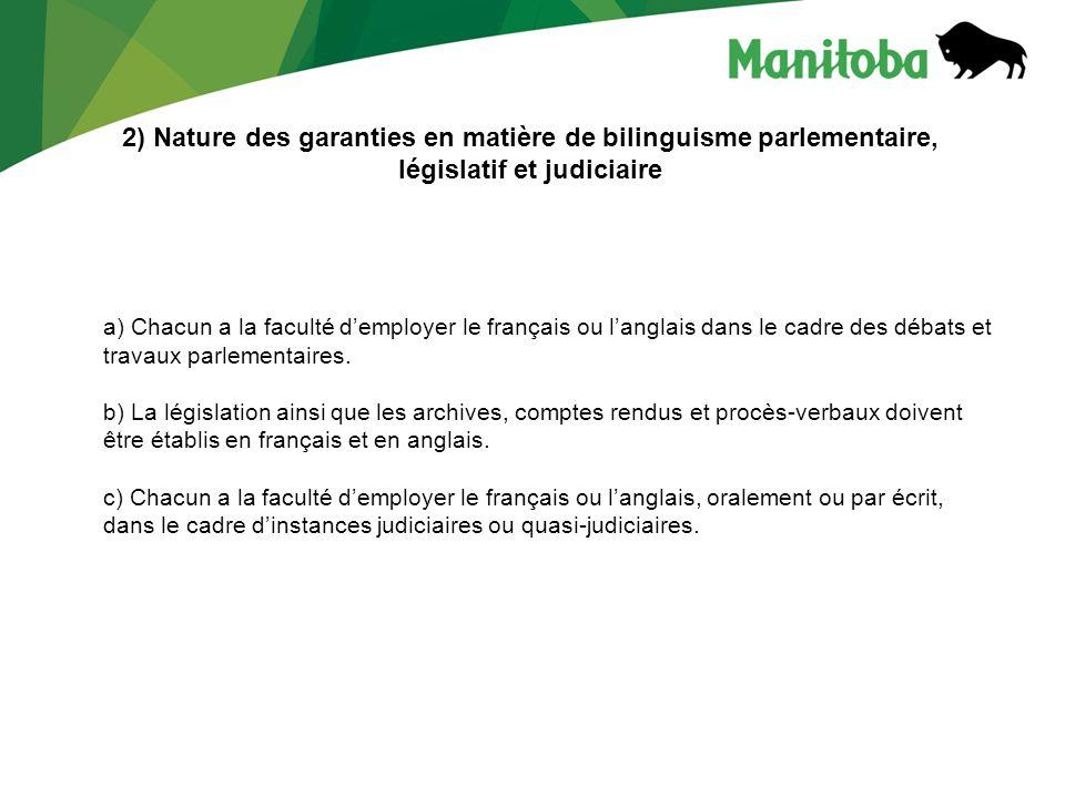 2) Nature des garanties en matière de bilinguisme parlementaire, législatif et judiciaire