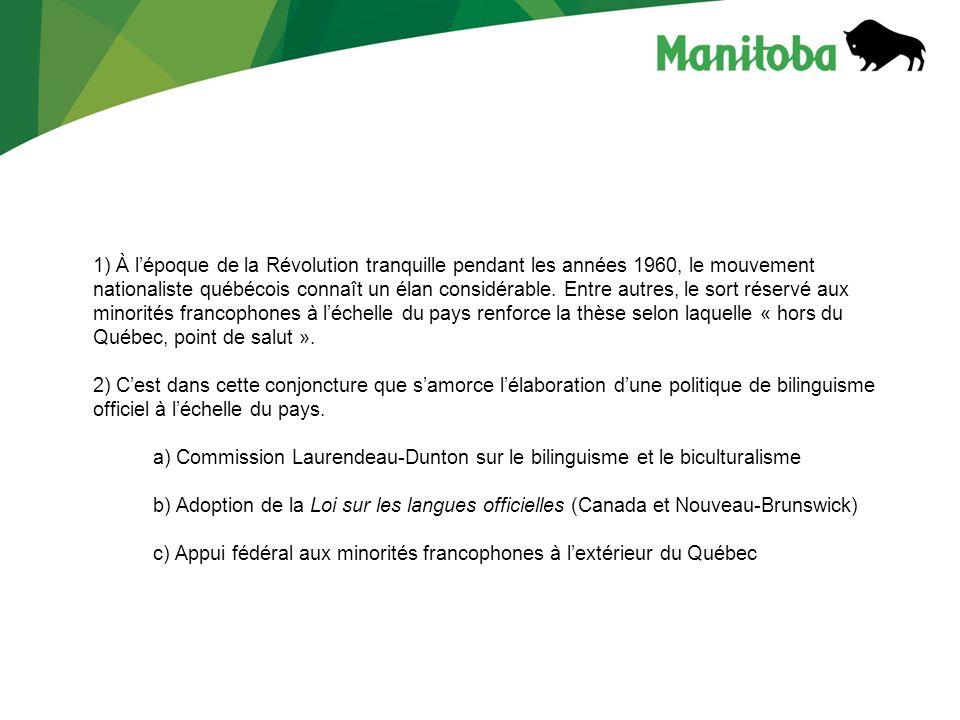 1) À l'époque de la Révolution tranquille pendant les années 1960, le mouvement nationaliste québécois connaît un élan considérable. Entre autres, le sort réservé aux minorités francophones à l'échelle du pays renforce la thèse selon laquelle « hors du Québec, point de salut ».