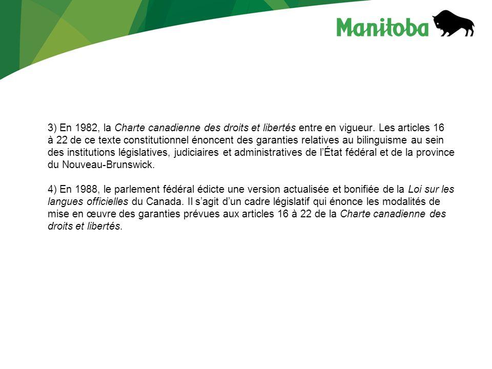 3) En 1982, la Charte canadienne des droits et libertés entre en vigueur. Les articles 16