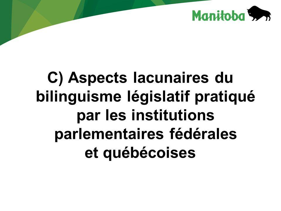 C) Aspects lacunaires du bilinguisme législatif pratiqué par les institutions parlementaires fédérales et québécoises