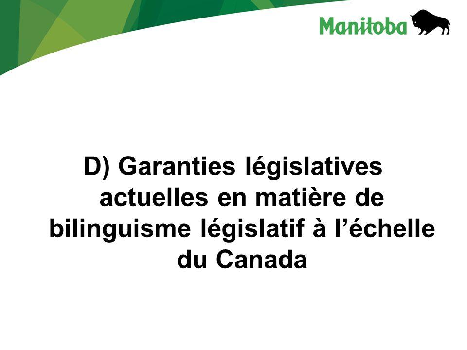 D) Garanties législatives actuelles en matière de bilinguisme législatif à l'échelle du Canada