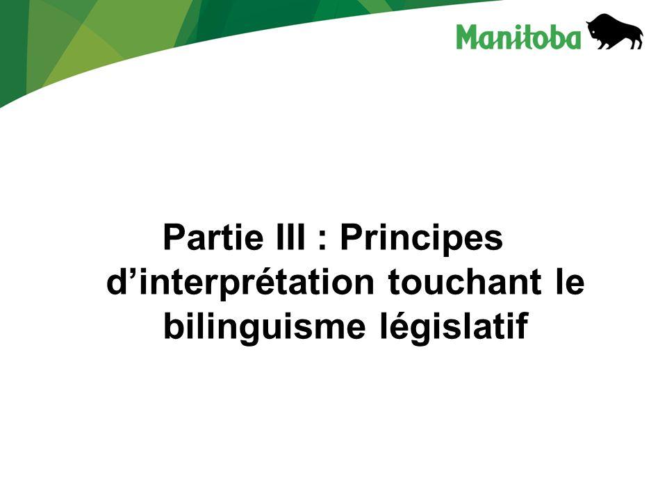 Partie III : Principes d'interprétation touchant le bilinguisme législatif