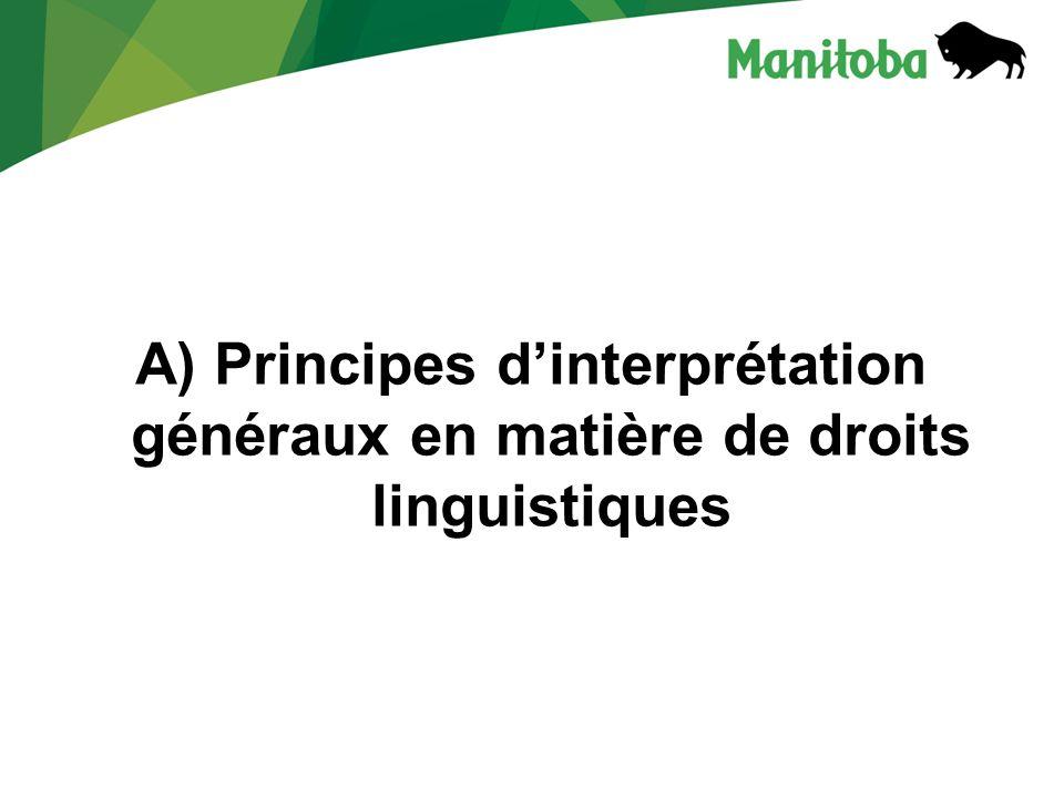 A) Principes d'interprétation généraux en matière de droits linguistiques