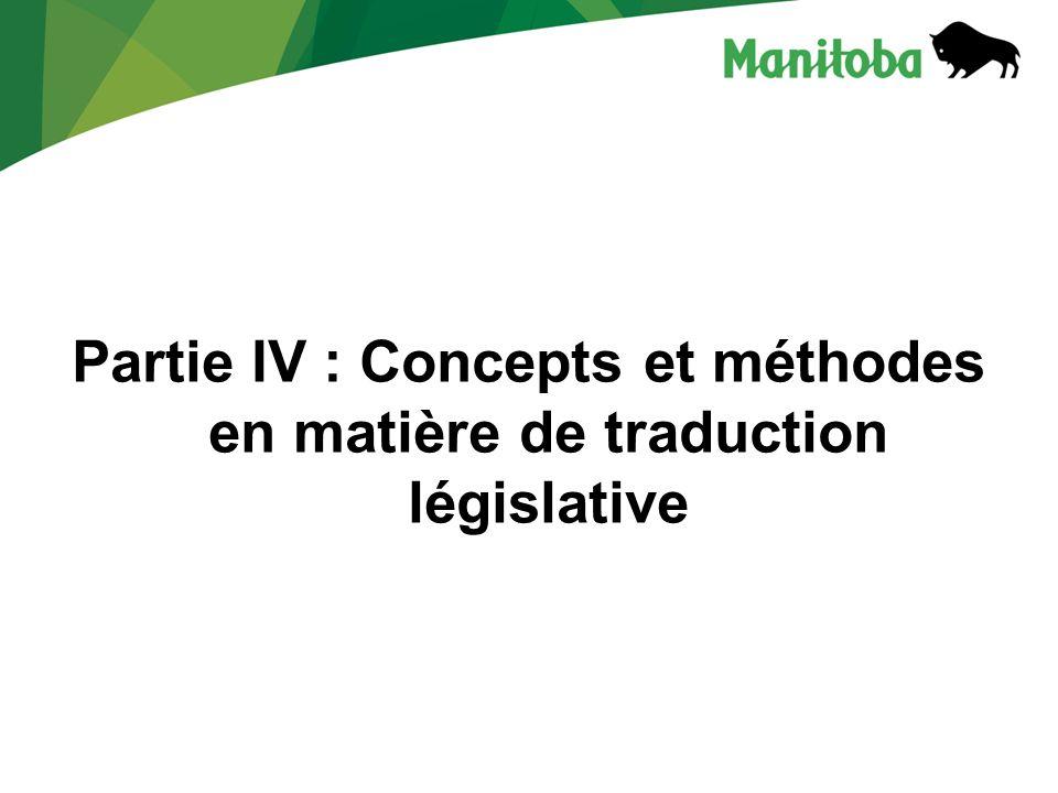 Partie IV : Concepts et méthodes en matière de traduction législative