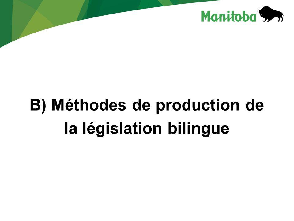 B) Méthodes de production de la législation bilingue